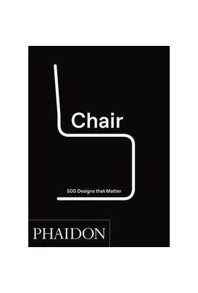 Chair: 500 Designs That Matter
