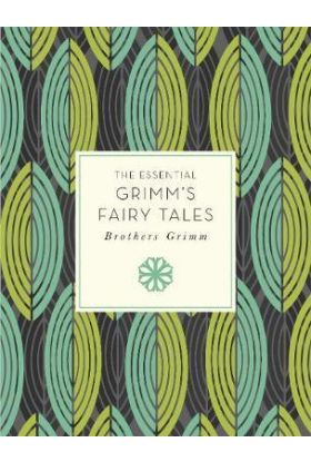Essential Grimm's fairy tales
