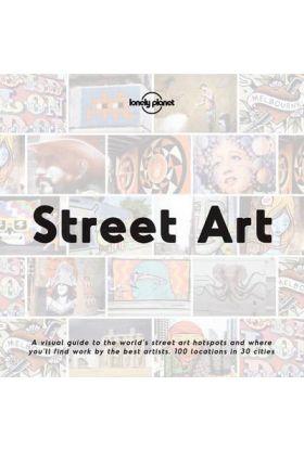 Street Art. 140 Hotspots in 42 Cities Worldwide