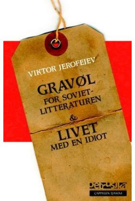 Gravøl over sovjetlitteraturen ; Livet med en idiot