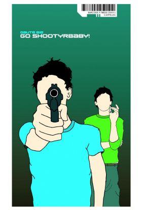 Go shootyrbaby!