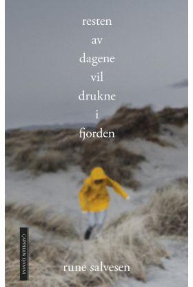 Resten av dagene vil drukne i fjorden