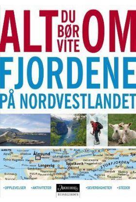 Alt du bør vite om fjordene på Nordvestlandet