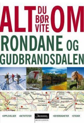 Alt du bør vite om Rondane og Gudbrandsdalen