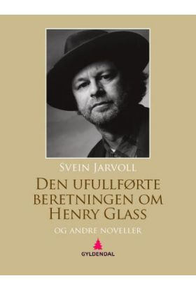 Den ufullførte beretningen om Henry Glass og andre noveller