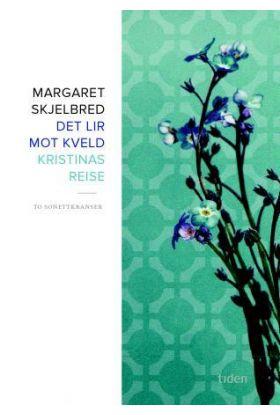 Det lir mot kveld ; Kristinas reise : to sonettkranser
