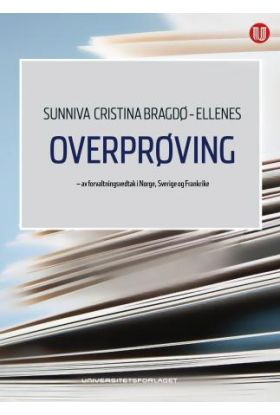 Overprøving av forvaltningsvedtak i Norge, Sverige og Frankrike