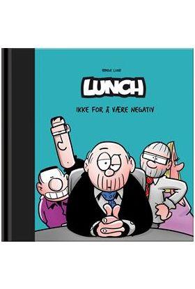 Lunch - ikke for å være negativ