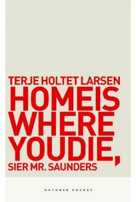 Home is where you die, sier Mr. Saunders