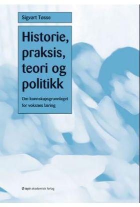 Historie, praksis, teori og politikk