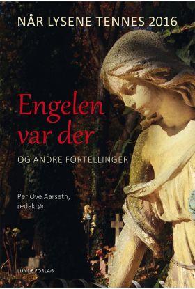 Engelen var der og andre fortellinger