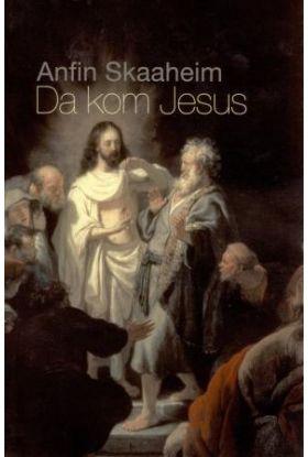 Da kom Jesus