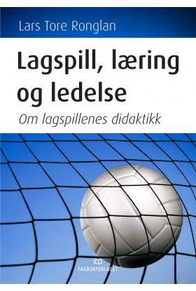 Lagspill, læring og ledelse