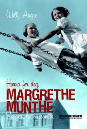 Hurra for deg, Margrethe Munthe