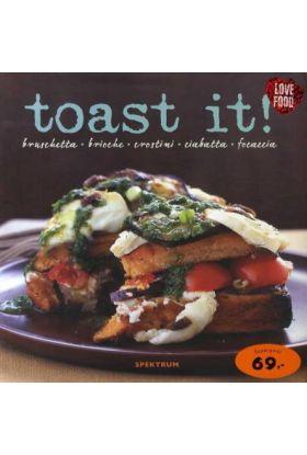Toast it!
