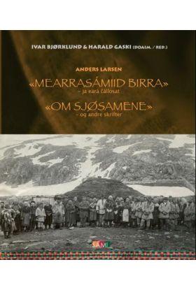 Mearrasámiid birra = Om sjøsamene : og andre skrifter