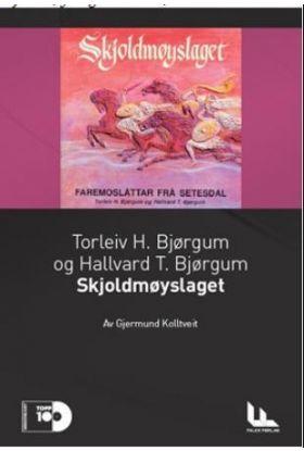 Torleiv V. og Hallvard T. Bjørgum: Skjoldmøyslaget : Faremoslåttar frå Setesdal