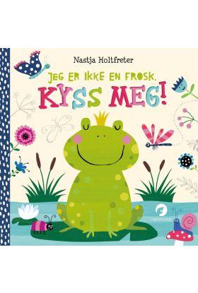 Jeg er ikke en frosk, kyss meg!