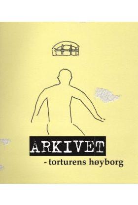 Arkivet - torturens høyborg