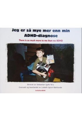 Jeg er så mye mer enn min ADHD-diagnose ; There is so much more to me than my ADHD