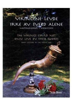 Vikingene levde ikke av sverd alene = The vikings could not inly live by their swords : food culture