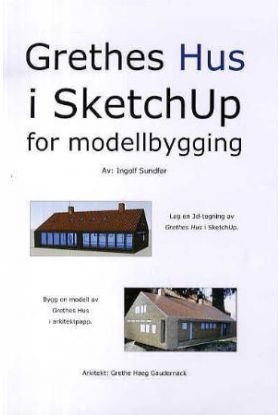 Grethes hus i SketchUp for modellbygging