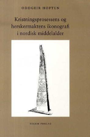 Kristningsprosessens og herskermaktens ikonografi i nordisk middelalder