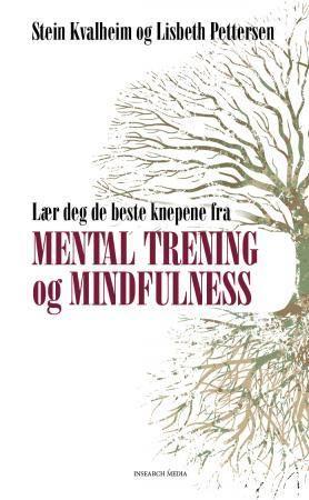 Lær deg de beste knepene fra mental trening og mindfulness