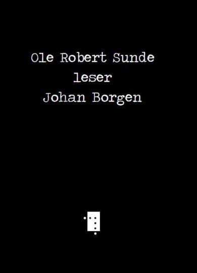 Ole Robert Sunde leser Johan Borgen