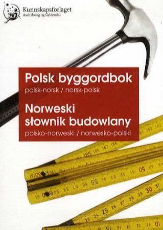 Polsk byggordbok = Norweski slownik budowlany : polsko-norweski/norwesko-polski