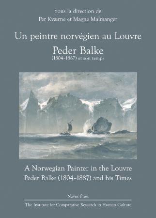 Un peintre norvégien au Louvre = A Norwegian painter in the Louvre : Peder Balke (1804-1887) and his