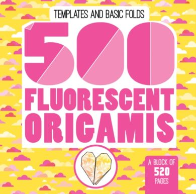 500 Fluorescent Origamis