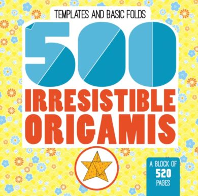 500 Irresistable Origamis