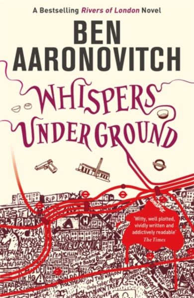 Whispers Under Ground. Rivers of London Book 3