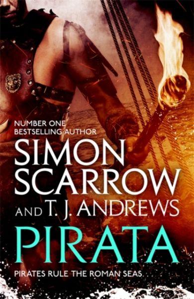 Pirata: The dramatic novel of the pirates who hunt the seas of the Roman Empire