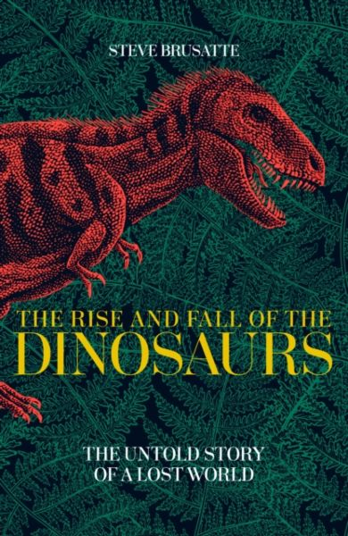 Rise and Fall of the Dinosaurs, The