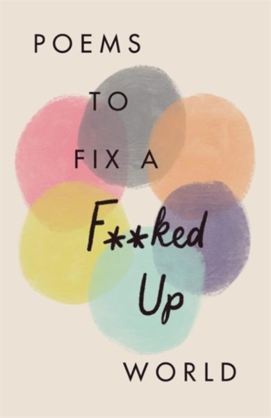 Poems to Fix a F**ked Up World