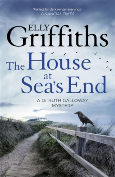 The House at Sea's End. Dr Ruth Galloway Mystery 3