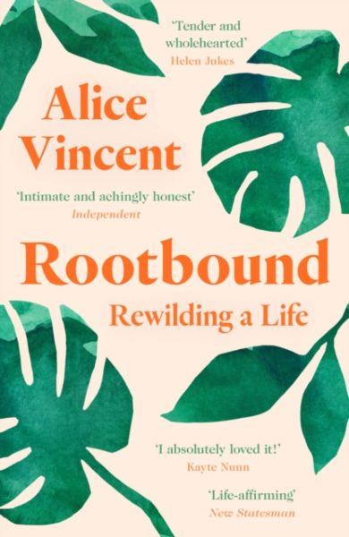 Rootbound. Rewilding a Life