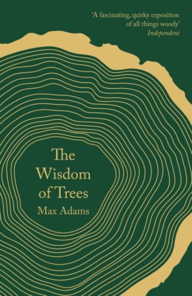 The Wisdom of Trees. A Miscellany