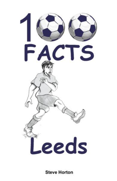 100 Facts - Leeds