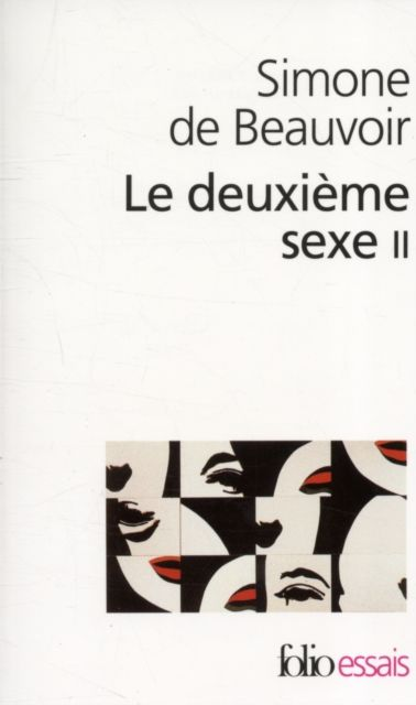 Le Deuxieme Sexe. Tome 2
