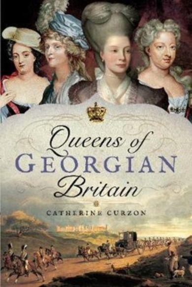 Queens of Georgian Britian