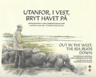 Utanfor, i vest, bryt havet på = Out in the west, the sea beats down