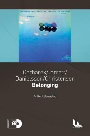 Garbarek, Jarrett, Danielsson, Christensen: Belonging
