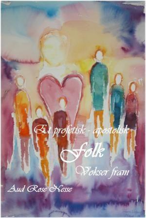 Et profetisk apostolisk folk vokser fram
