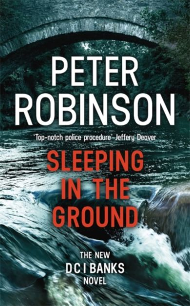 Sleeping in the Ground. DCI Banks 24