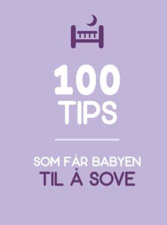 100 tips for å få babyen til å sove