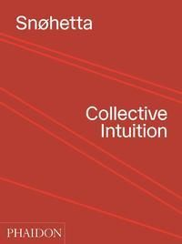 Snøhetta: Collective Intuition