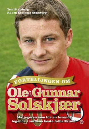Fortellingen om Ole Gunnar Solskjær
